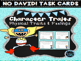 No David! Character Traits, Physical Traits & Feelings Task Cards