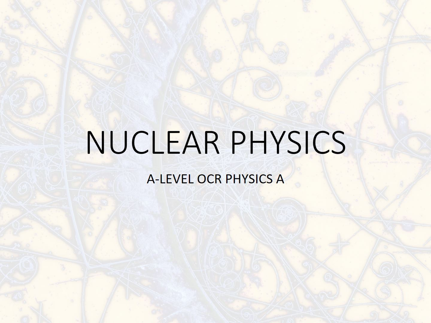 Nuclear Physics for A-level OCR Physics A