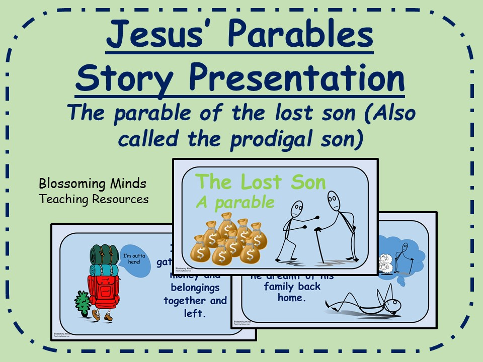 Jesus'  Parables - RE/Assembly presentation -  The lost (prodigal) son