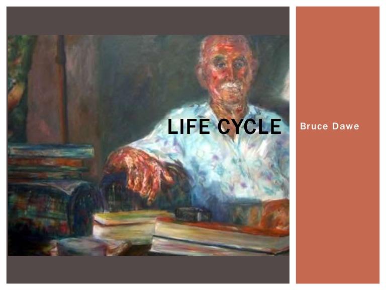 Life Cycle - Bruce Dawe