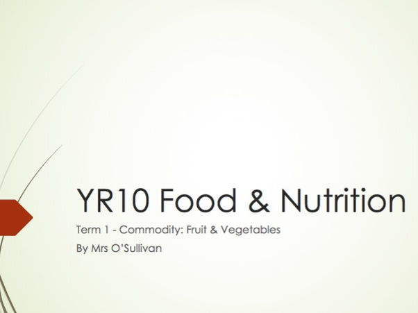 WJEC GCSE KS4 - Food & Nutrition: Fruit & Vegetable Commodity Full Whole Complete Presentation