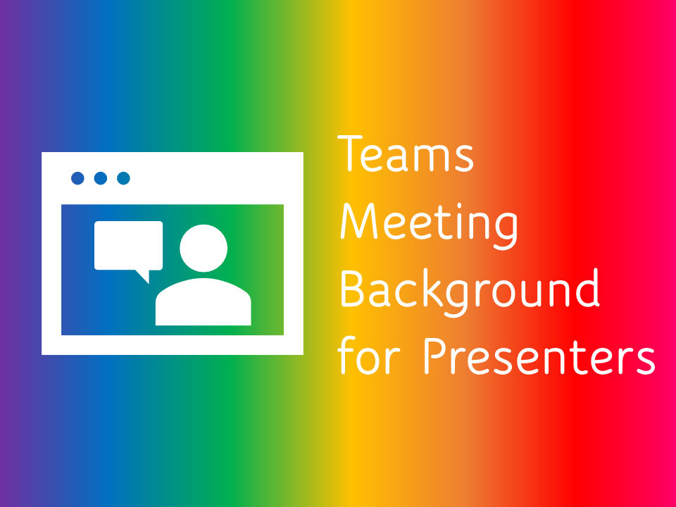 Teams Meeting Backgrounds for Presenters
