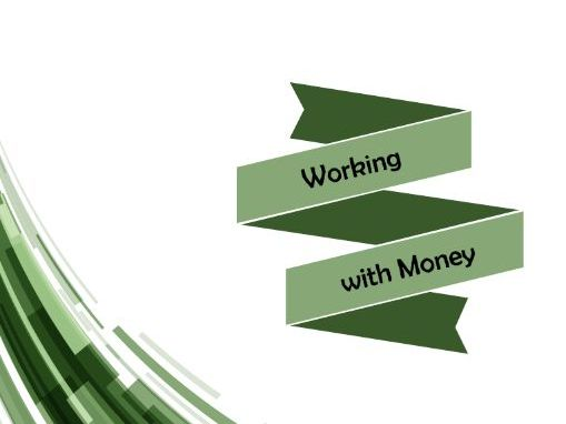 Working with Money