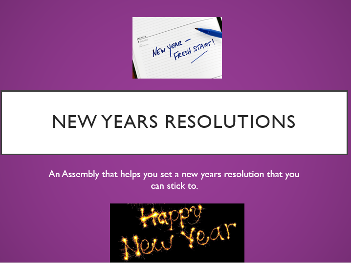 New Years Resolution Assembly 2019