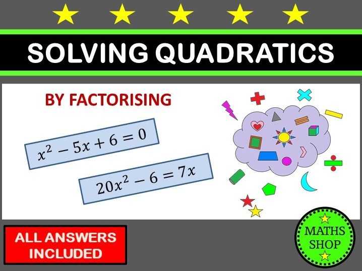 Solving Quadratic Equations by Factorising