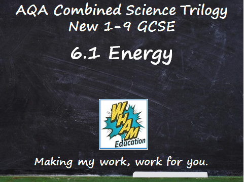AQA Combined Science Trilogy: 6.1 Energy