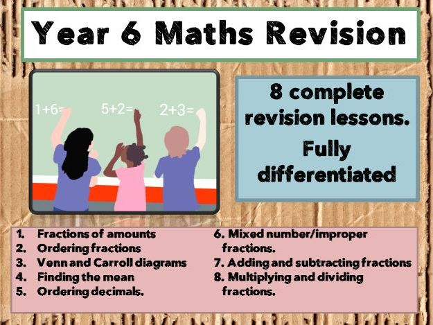 Year 6 maths revision - 8 complete lessons.