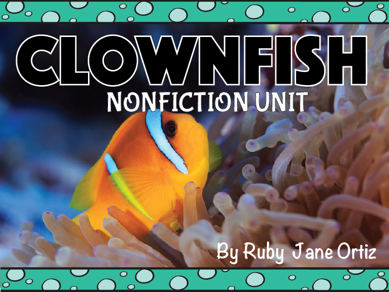 Clownfish Nonfiction Unit