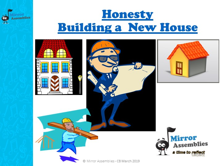 Building a House - A story about Honesty for Primary Age range -