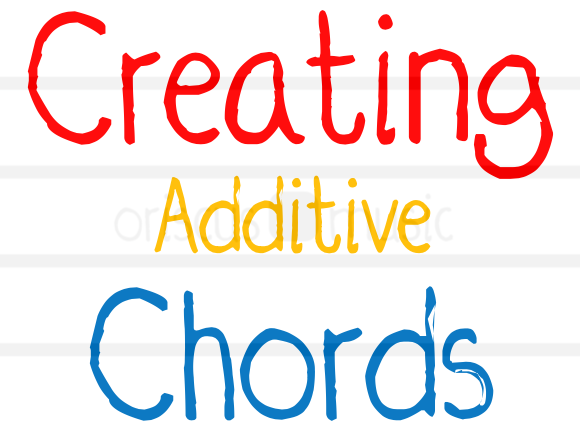 Creating Additive Chords Worksheet Pack