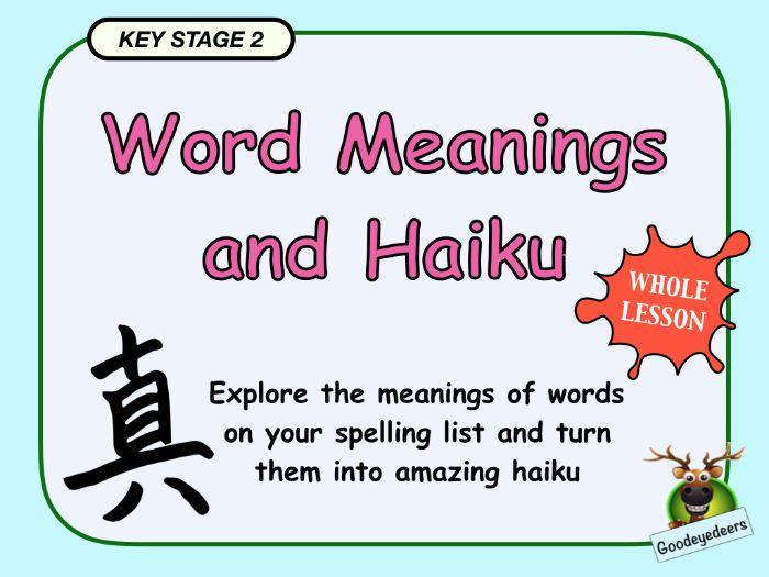Word Meanings, Spelling and Haiku