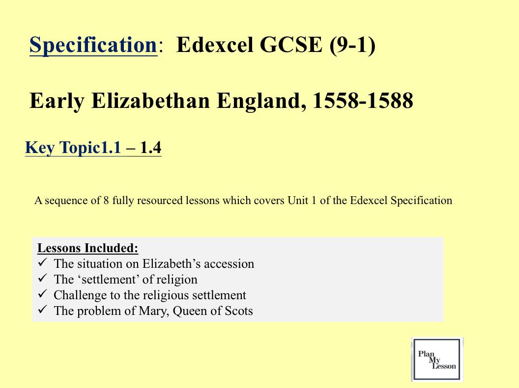 Edexcel 9-1 GCSSE Early Elizabethan England, 1558-88.  Unit 1
