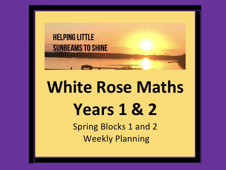 White Rose Maths Y1 & Y2 Spring Blocks 1 and 2 Weekly Planning