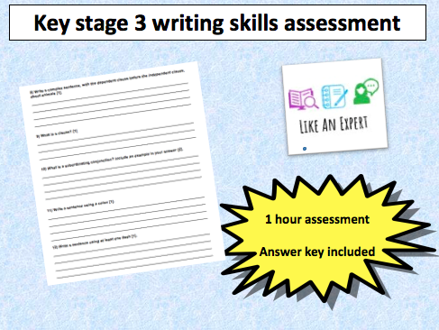 Writing skills for key stage 3 - 1 hour assessment with answer key/writing rubric
