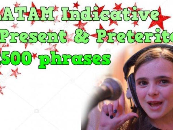 LATAM Indicative Present & Preterite 2500 phrases