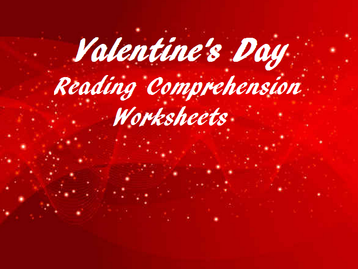 Valentine's Day Reading Comprehension Worksheets for ESL learners - SAVE 80%