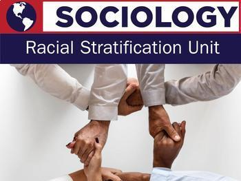 Sociology - Racial Stratification Unit