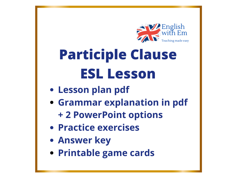 Participle Clause Complete ESL Lesson Plan Advanced (C1) + PPT