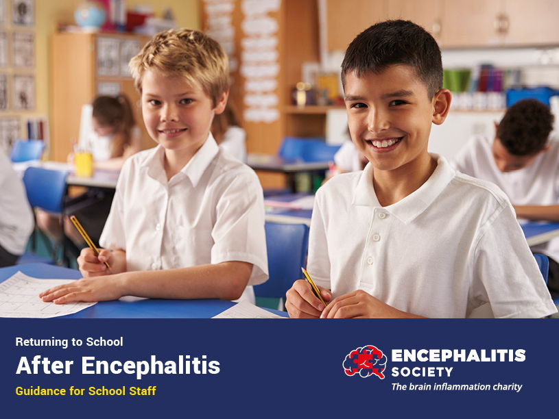 Returning to school after encephalitis. Guidance for school staff