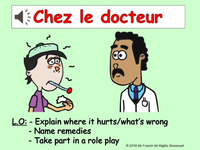 Chez le docteur ( At the doctor's in French) 3 lessons! Y5  4th Grade