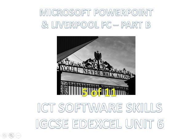ICT - PowerPoint & Liverpool FC Part B - IGCSE Edexcel Unit 6 Software Skills (5 of 11)