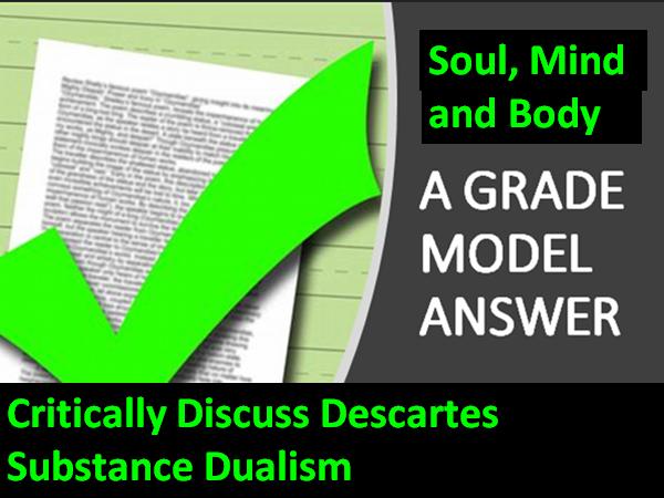 DESCARTES SUBSTANCE DUALISM MODEL ANSWER