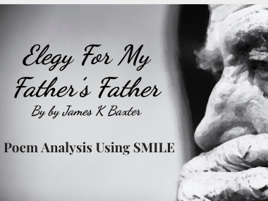 Elegy For My Father's Father - by James K Baxter (SMILE Analysis points)