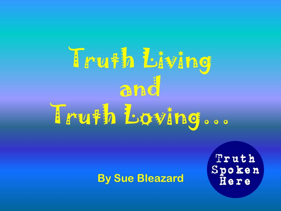 Truth Living, a song about truth!