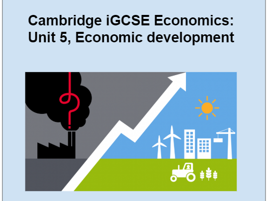 iGCSE Economics. Unit 5: Economic development