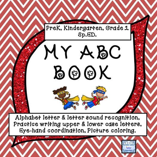 My Alphabet Book (Primary Grades PreK, K , Grade 1 & SPED)