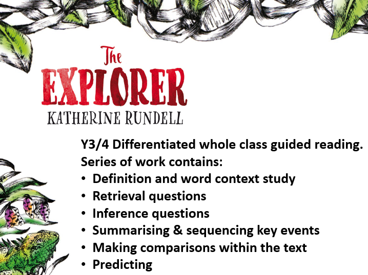 Y3/4 Chapter 2 The Explorer by Katherine Rundell 3 day whole class guided reading pack