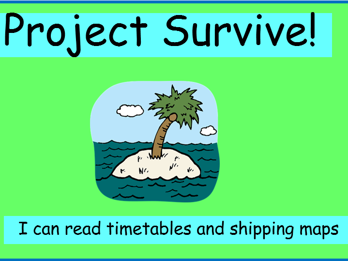 I can read timetables and shipping maps (Desert island survival theme)