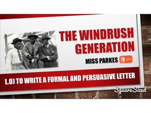 Persuasive Writing English Functional Skills - Windrush Generation