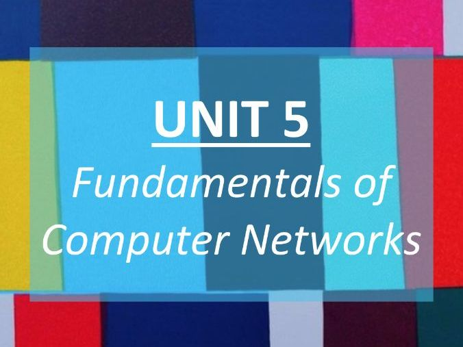 Computer Networks (Unit 5) - COMPLETE REVISION GUIDE - GCSE AQA Computer Science