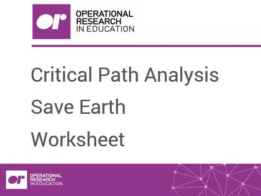 Worksheet 5: Critical Path Analysis: Save Earth