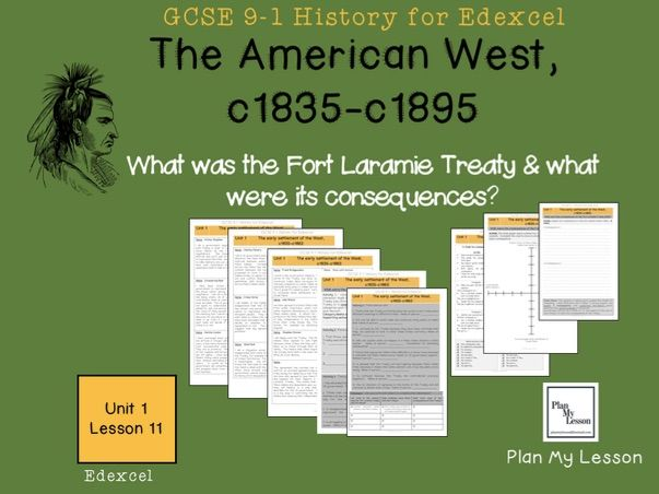 GCSE Edexcel The American West: L11: What were the consequences of the Fort Laramie Treaty?