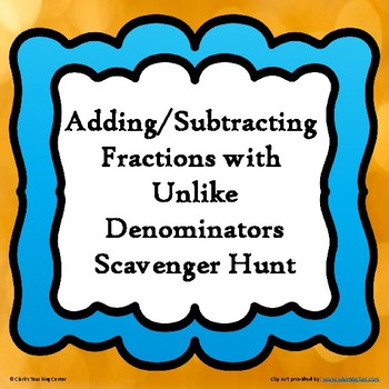 Adding and Subtracting Fractions with Unlike Denominators Scavenger Hunt