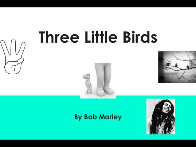 Listening lesson - Three Little Birds by Bob Marley