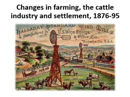 Changes in farming, the cattle industry and settlement, 1876-95