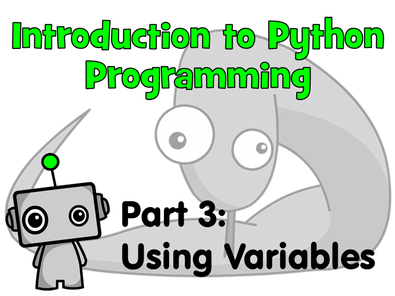 Introduction to Python Programming Part 3: Using Variables
