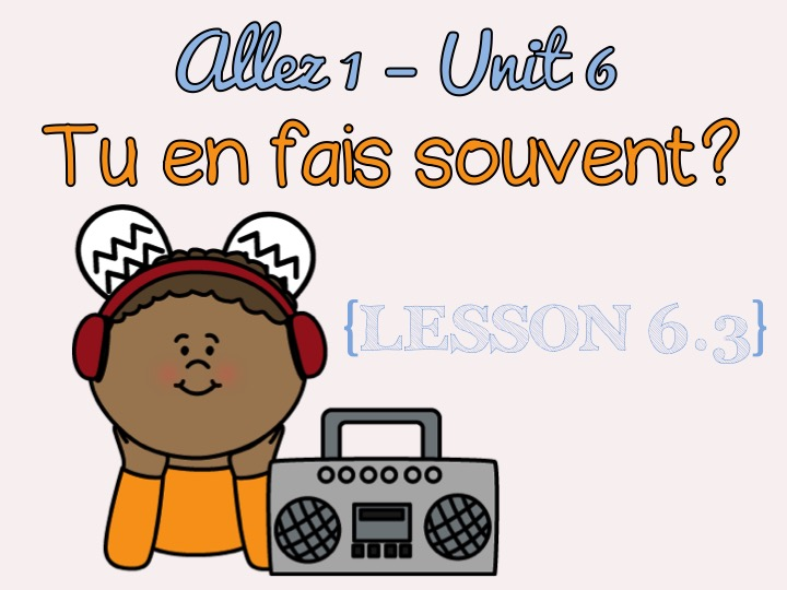 Allez 1 - Unit 6 - Tu en fais souvent - 6.3 - activities - sport - jouer - faire - KS3 French