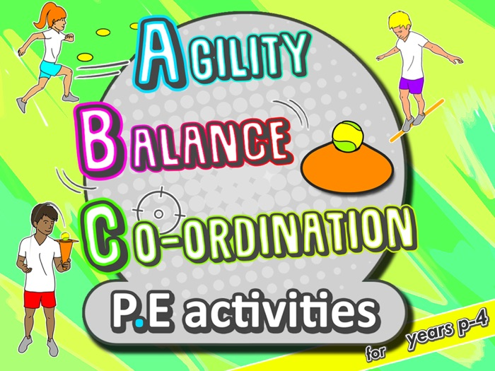 PE activities: Agility, Balance, & Co-ordination - Fundamentals for development
