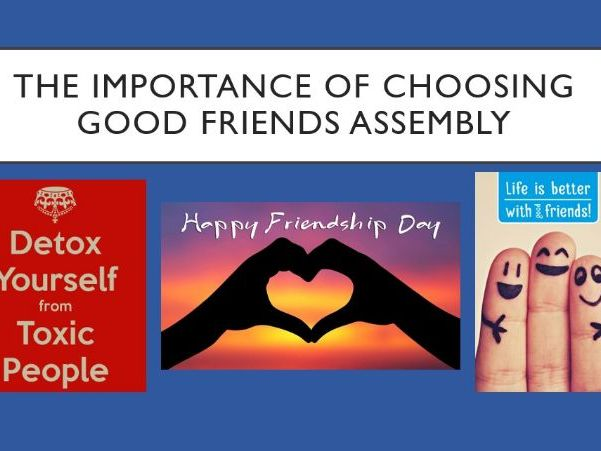 Choosing Good Friends Assembly