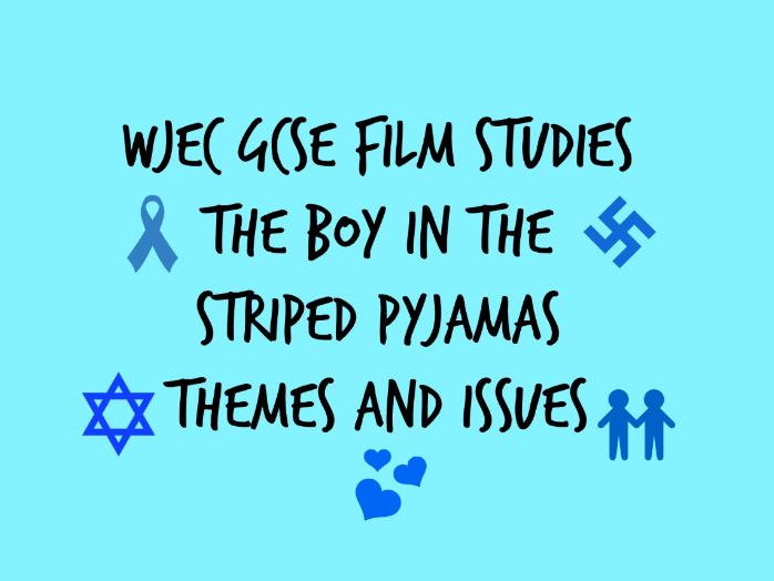 wjec gcse film studies paper the boy in the striped pyjamas wjec gcse film studies paper 2 the boy in the striped pyjamas themes and