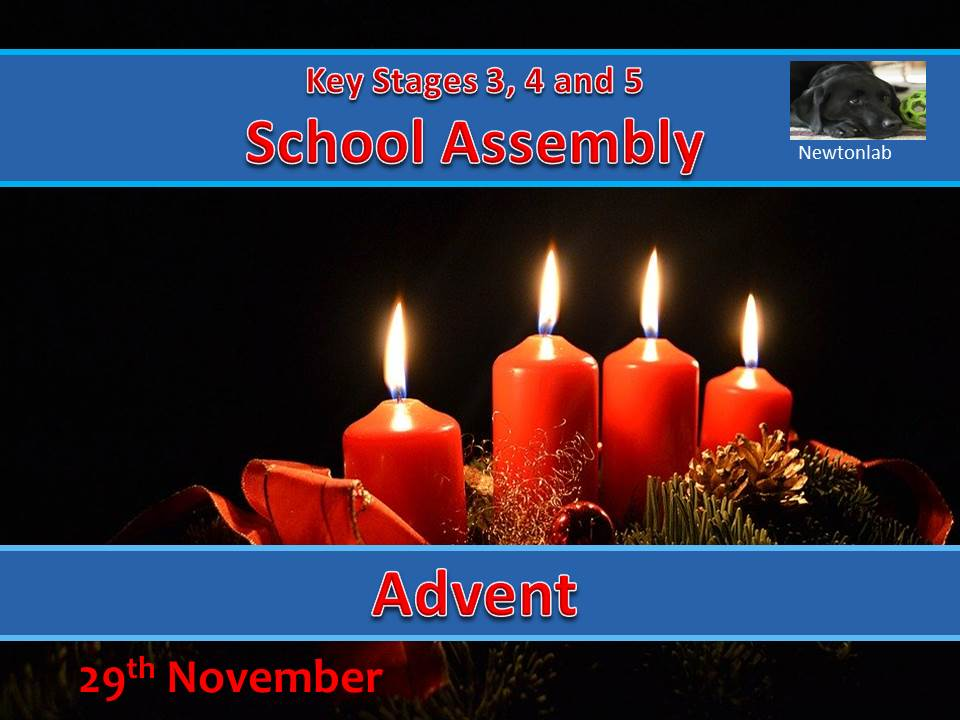 Advent Assembly - 29th November 2020 - Key Stages 3, 4 and 5.