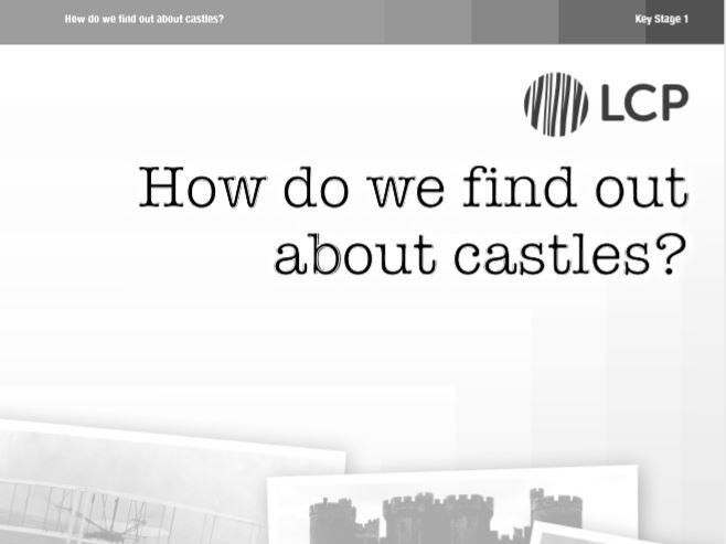 Year 1 and 2 (KS1) History Castles Unit (3 full lessons includes Plans and Worksheets).