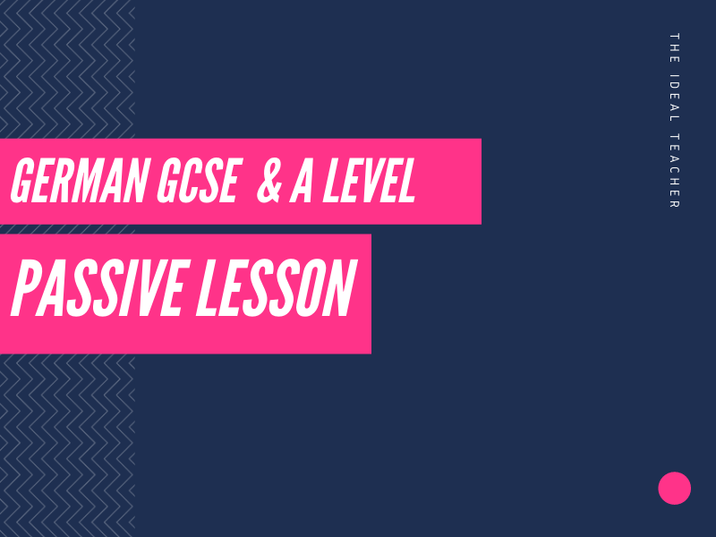German Passive Lesson GCSE & A Level