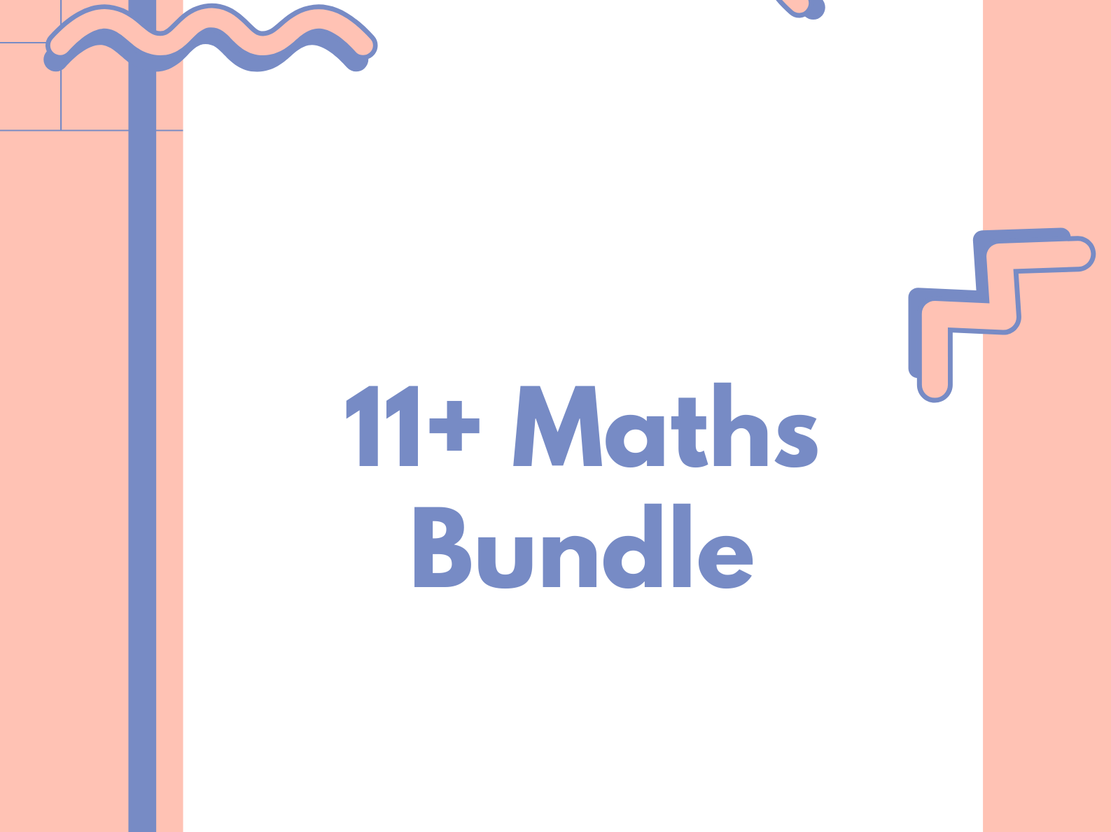 11+ Maths Bundle