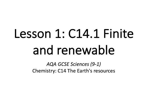 C14.1 Finite and renewable