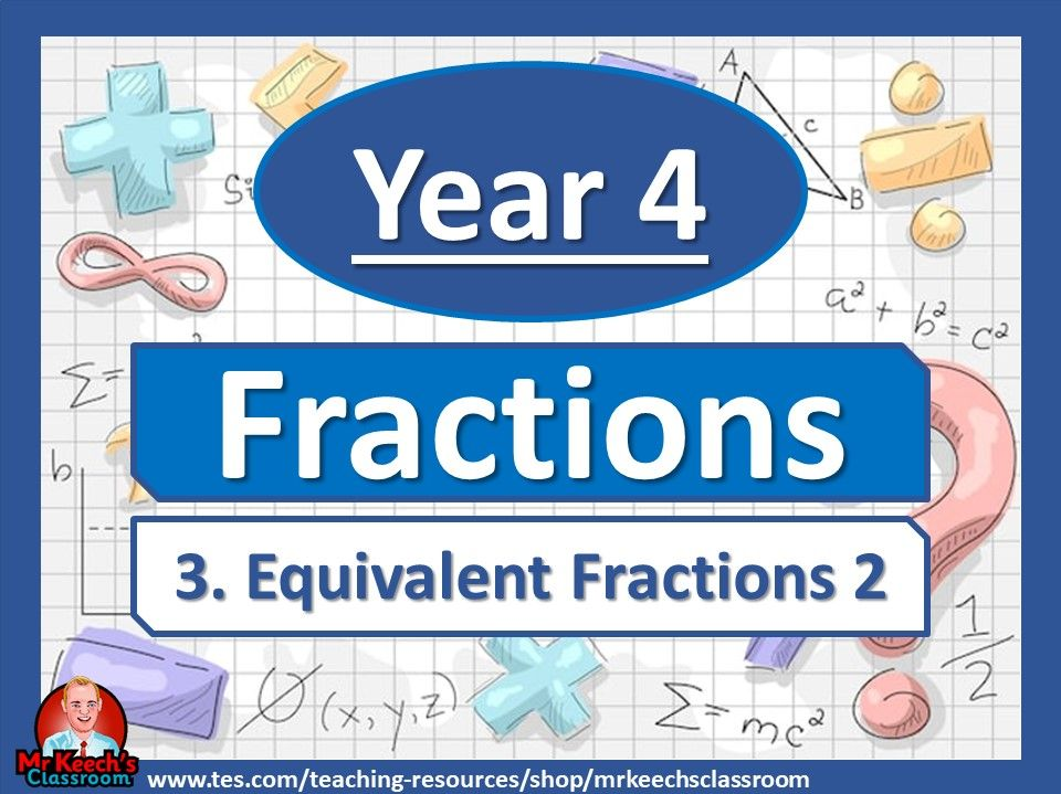 Year 4 – Fractions – Equivalent Fractions 2 - White Rose Maths